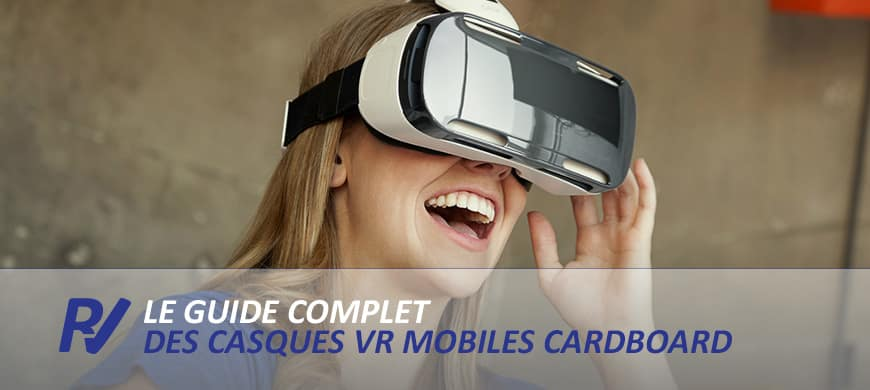 comparatif cardboard - casque vr mobile