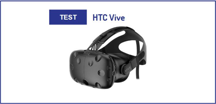 HTC Vive test casque VR Avis acheter prix date configuration