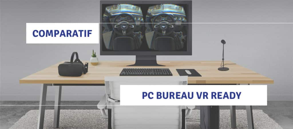 comparatif pc vr ready ordinateurs bureau fixe pour la r alit virtuelle. Black Bedroom Furniture Sets. Home Design Ideas
