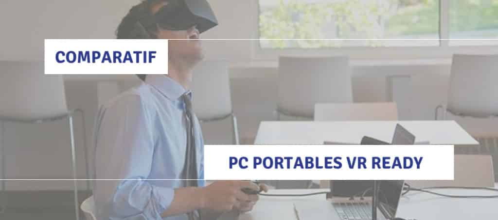 comparatif 2018 du meilleur pc portable vr ready avis prix guide. Black Bedroom Furniture Sets. Home Design Ideas