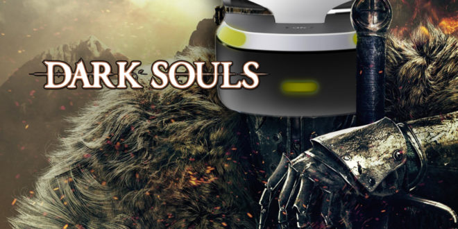 dark souls les cr ateurs veulent en faire un jeu playstation vr. Black Bedroom Furniture Sets. Home Design Ideas