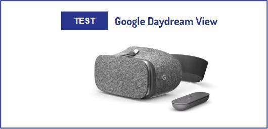 Test Google Daydream View casque VR prix date avis graphismes acheter