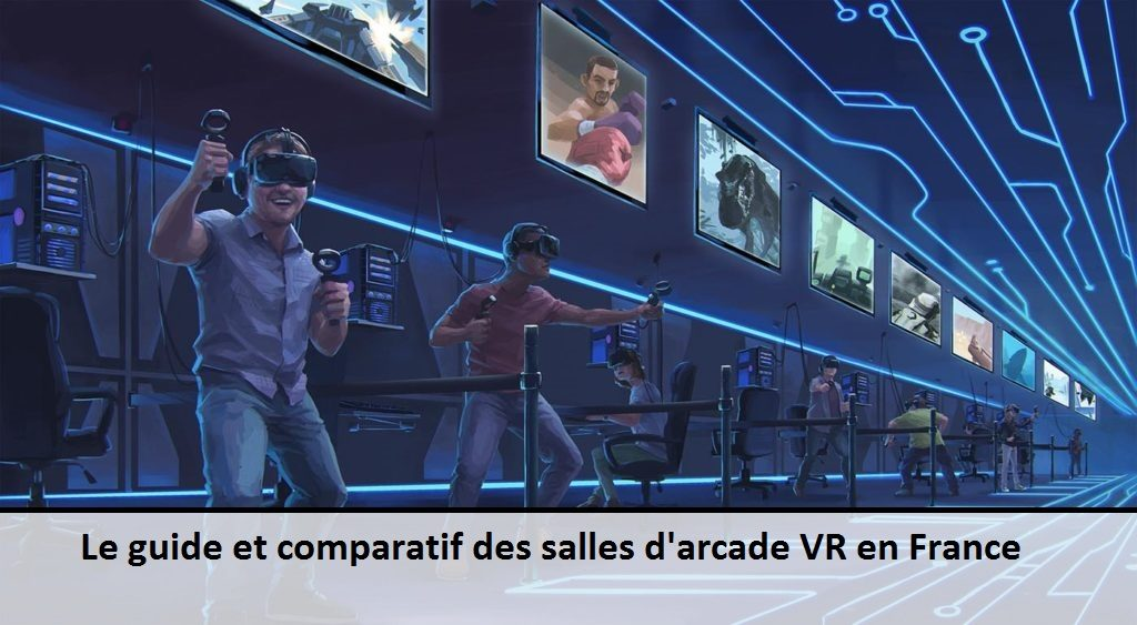 guide comparatif trouvez la meilleure salle d 39 arcade vr en france. Black Bedroom Furniture Sets. Home Design Ideas