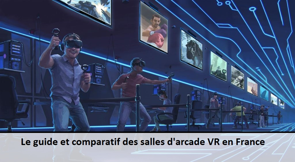 guide comparatif salle salles d'arcade arcade VR