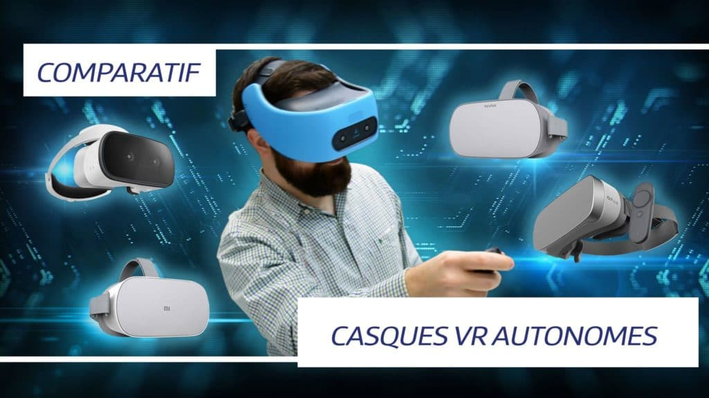 comparatif casques vr autonomes
