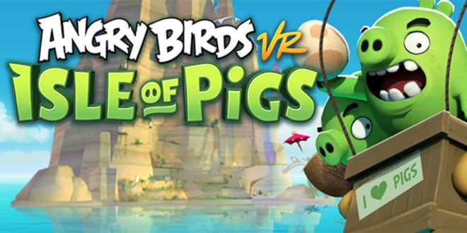 angry birds vr isle of pigs